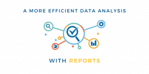 A More Efficient Data Analysis with Reports