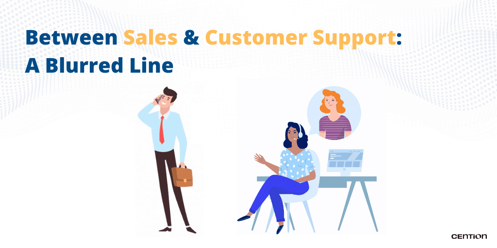 Between Sales & Customer Support: A Blurred Line