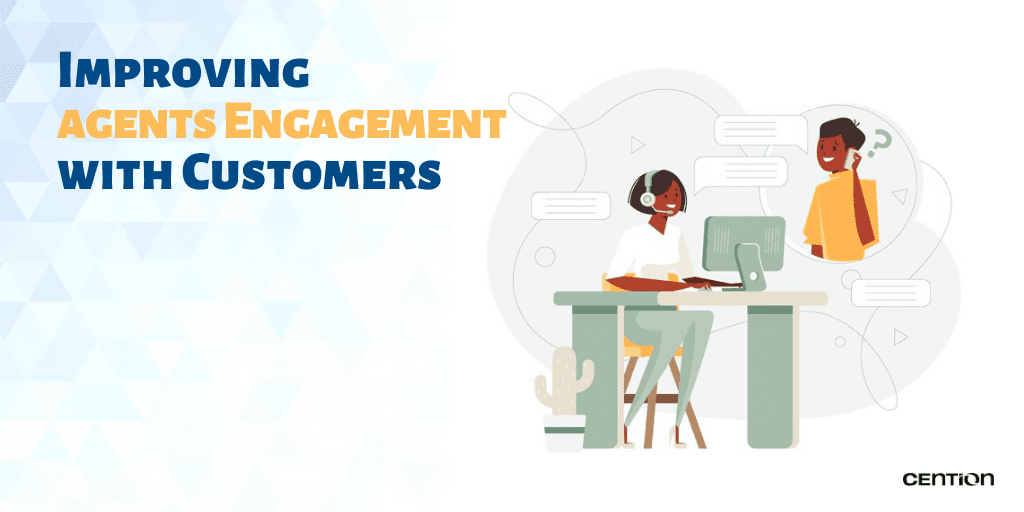 Improving Agents Engagement with Customers
