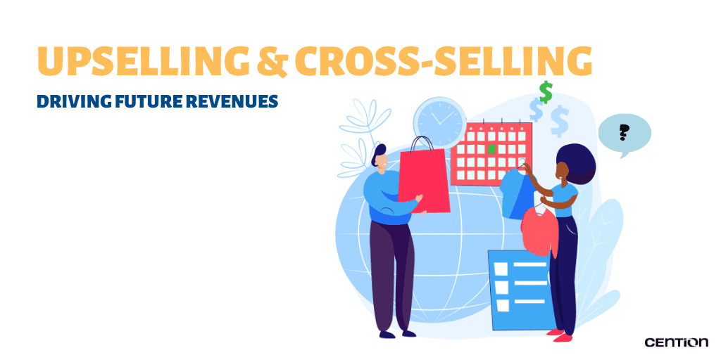 Upselling & Cross Selling: Driving Future Revenues