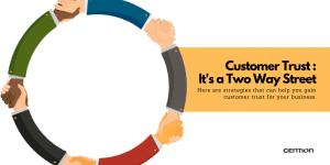 Customer Trust : It's a Two Way Street