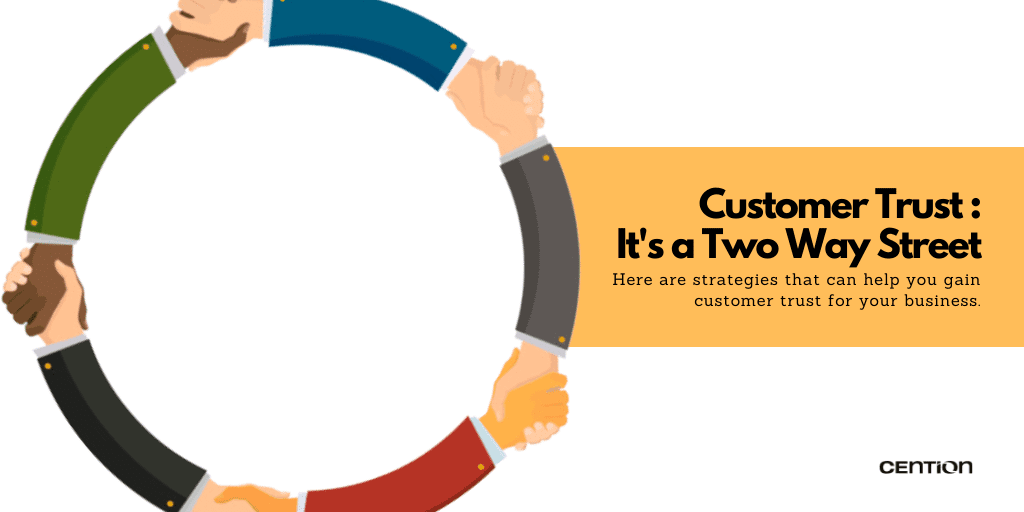 Customer Trust : It's a Two Way Street